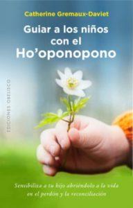 GUIAR A LOS NIÑOS CON EL HO OPONOPONO